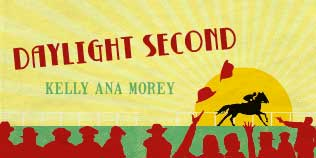 Daylight Second by Kelly Ana Morey